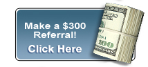 Make a $300 Referral! Click Here